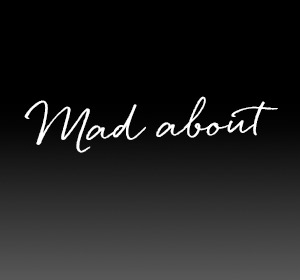 Mad about